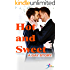 A gay story: Hot and sweet (Short romance stories for adults)