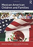Mexican American Children and Families: Multidisciplinary Perspectives