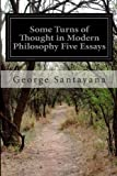 Some Turns of Thought in Modern Philosophy Five Essays, George Santayana, 1499729367