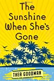 The Sunshine When She's Gone, Thea Goodman, 0805096620