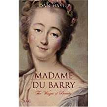 Madame du Barry: The Wages of Beauty (Tauris Parke Paperbacks)