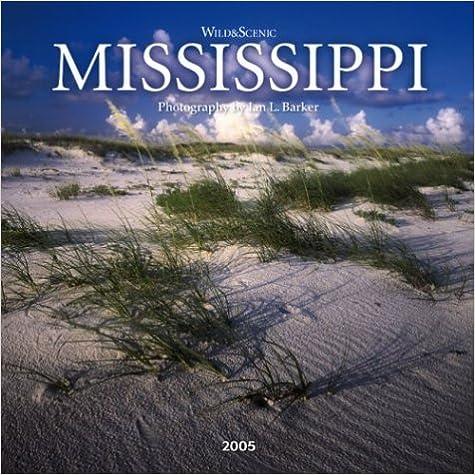 Read online Wild & Scenic Mississippi 2005 Wall Calendar PDF, azw (Kindle), ePub