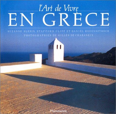 L'Art de vivre en Grèce Relié – 5 mars 1992 Gilles de Chabaneix Stafford Cliff Suzanne Slesin Daniel Rozensztroch