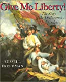 Front cover for the book Give Me Liberty: The Story of the Declaration of Independence by Russell Freedman