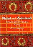Natal and Zululand from Earliest Times to 1910, Bill Guest, 0869806955