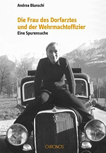 Die Frau des Dorfarztes und der Wehrmachtoffizier: Eine Spurensuche