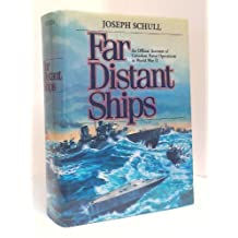 Far Distant Ships: An Official Account of Canadian Naval Operations in World War II by Joseph Schull (1989-07-06)