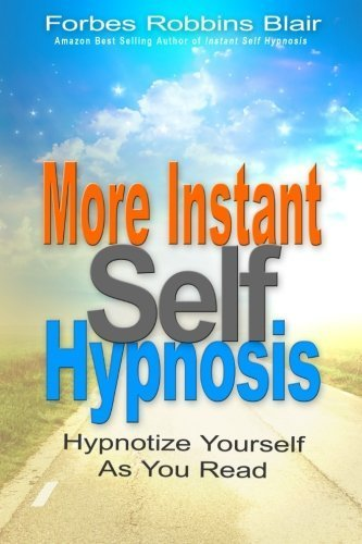 More Instant Self-Hypnosis: hypnotize yourself as you read by Forbes Robbins Blair (2011-02-23)