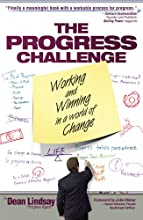 The Progress Challenge : Working and Winning in a World of Change