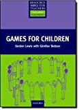 Games for Children, Gordon Lewis and Gunther Bedson, 0194372243