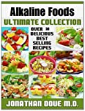 Alkaline Foods: the Ultimate Collection, Jonathan Doue, 1495270335