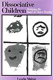 Dissociative Children: Bridging the Inner and Outer Worlds by Lynda Shirar (1996-01-30)