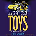 Toys Audiobook by James Patterson, Neil McMahon Narrated by Matthew Bomer