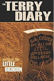 The Terry Diary: Battle of the Little Bighorn