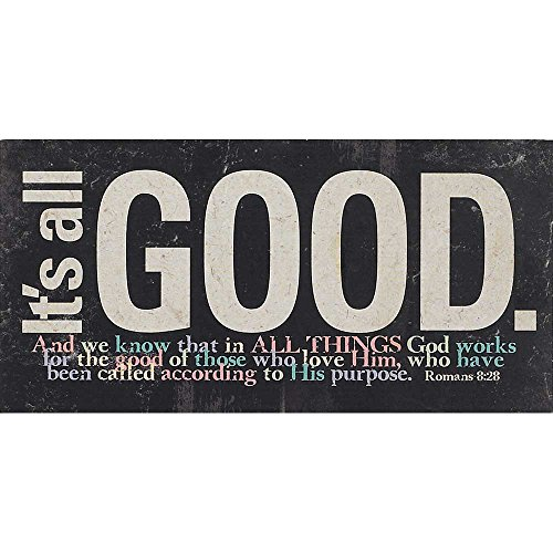 Tabletop/Wall Plaque – It's All Good Romans 8:28