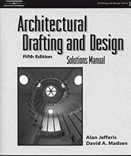 Architectural Drafting And Design: Solutions Manual (Drafting And Design  Series)