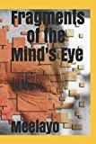 Fragments of the Mind's Eye