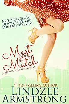 Meet Your Match (No Match for Love Book 2) by [Armstrong, Lindzee]