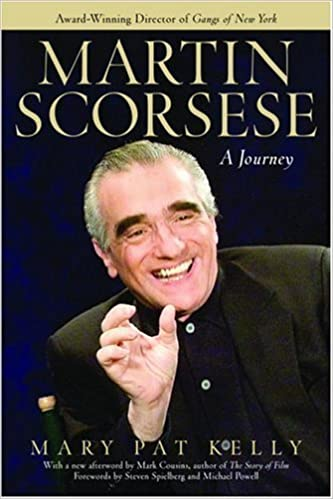 Martin Scorsese: A Journey by Mary Pat Kelly (2004-08-24)