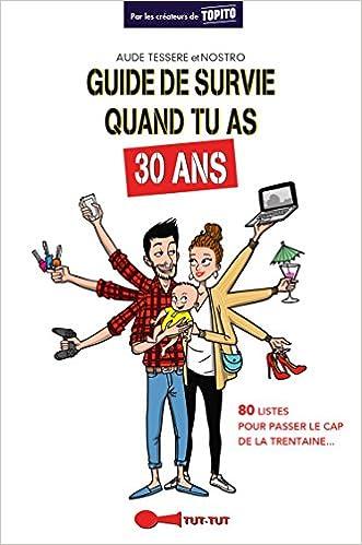Amazonfr Guide De Survie Quand Tu As 30 Ans Aude Tessere