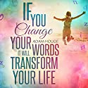 If You Change Your Words It Will Transform Your Life Audiobook by Adam Houge Narrated by Michael Griffith
