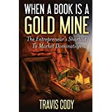 When A Book Is A Gold Mine: The Entrepreneur's Shortcut To Market Domination