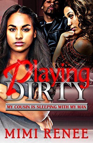 Search : Playing Dirty: My Cousin Is Sleeping With My Man