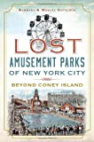 Lost Amusement Parks of New York City:: Beyond Coney Island