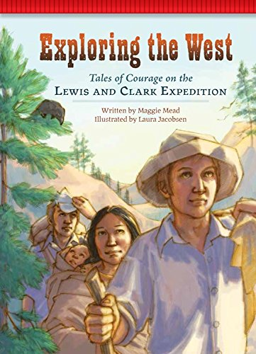Exploring the West: Tales of Courage on the Lewis and Clark Expedition (Setting the Stage for Fluency)