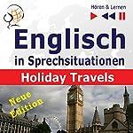 Englisch in Sprechsituationen - Neue Edition: Holiday Travels - 15 Konversationsthemen auf dem Niveau B2 (Hören & Lernen) | Dorota Guzik,Joanna Bruska,Anna Kicinska