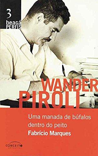 Wander Piroli: uma manada de bufalos dentro do peito