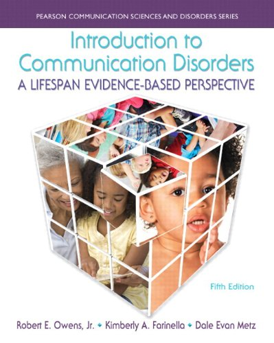 Introduction to Communication Disorders: A Lifespan Evidence-Based Perspective with Enhanced Pearson eText -- Access Car