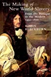 Making of New World Slavery, Robin Blackburn, 1859841953