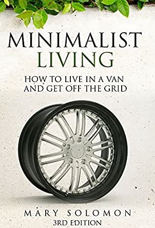Minimalist living how to live in a van and for Minimalist living amazon