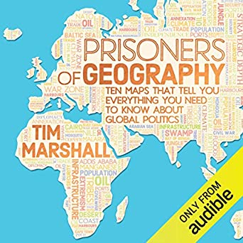 I Need A Map Of The World.Prisoners Of Geography Ten Maps That Tell You Everything You Need