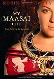 My Maasai Life, Robin Wiszowaty, 1553655095