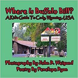 Where Is Buffalo Bill A Kids Guide To Cody Wyoming USA - Where is buffalo