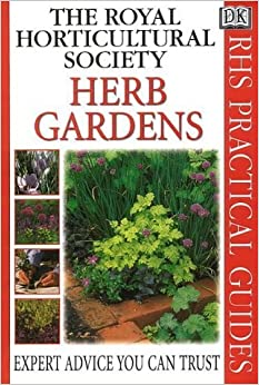 Herb Garden (RHS Practicals) by Royal Horticultural Society (1999-03-25)