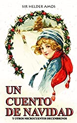 Un Cuento de Navidad: Y Otros Microcuentos Decembrinos (Spanish Edition)