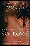 The Beginning of Sorrows, Gilbert Morris and Lynn Morris, 0785270000
