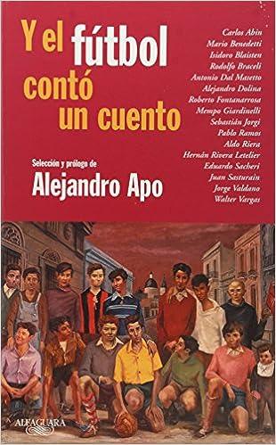 Y El Futbol Conto Un Cuento: APO ALEJANDRO: 9789870407959: Amazon.com: Books