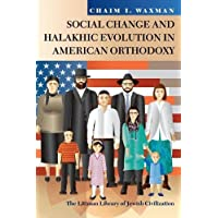 Social Change and Halakhic Evolution in American Orthodoxy (Littman Library of Jewish Civilization)