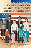 img - for Social Change and Halakhic Evolution in American Orthodoxy (The Littman Library of Jewish Civilization) book / textbook / text book