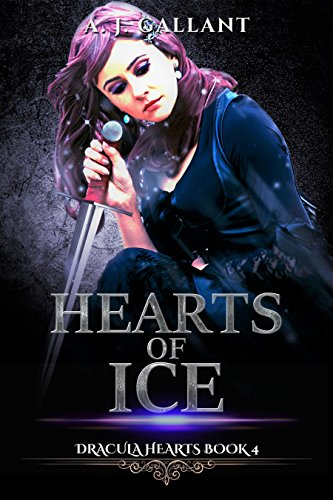 Book: Dracula - Hearts of Ice (Dracula Hearts Book 4) by A. J. Gallant