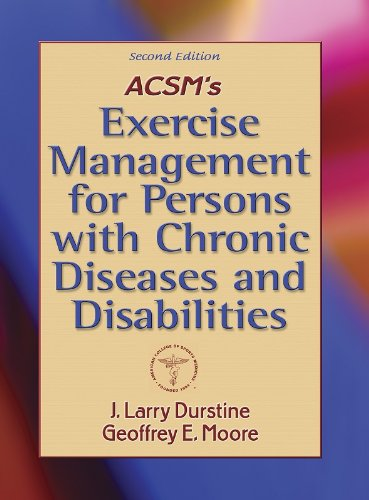 ACSM's Exercise Management for Persons with Chronic Diseases and Disabilities-2nd Edition