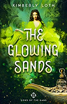 The Glowing Sands (Sons of the Sand Book 3) by [Loth, Kimberly]