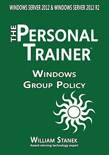 Download Windows Group Policy: The Personal Trainer for Windows Server 2012 and Windows Server 2012 R2 (The Personal Trainer for Technology) Pdf