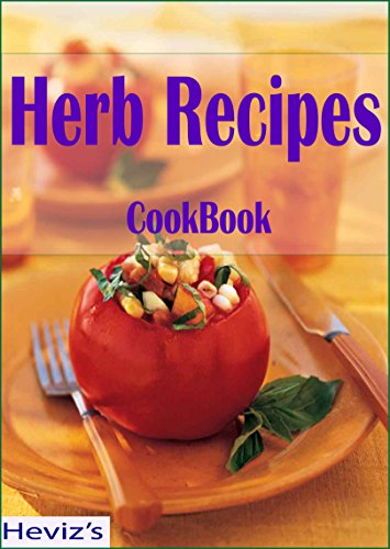 Healthy Herb Recipes: 101 Delicious, Nutritious, Low Budget, Mouthwatering Healthy Herb Recipes Cookbook by Heviz's