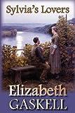 Sylvia's Lovers, Elizabeth Gaskell, 1934648590