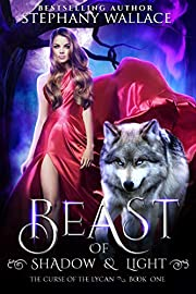Beast of Shadow & Light: A Fairytale Retelling of Little Red Riding Hood (The Curse of the Lycan Book 1)
